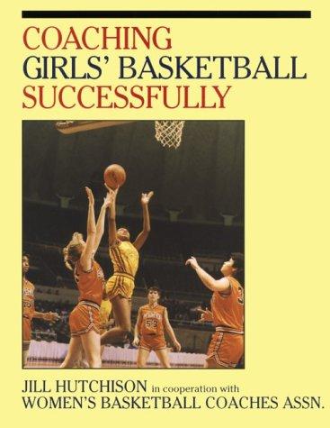 Coaching Girls' Basketball Successfully