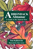 Adirondack Almanac : A Guide to the Natural Year, Kalinowski, Tom, 092516867X
