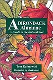 Adirondack Almanac : A Guide to the Natural Year, Kalinowski, Tom, 092516867X
