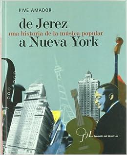 De jerez a Nueva York/ From Jersey to New York: Una Historia De La Musica Popular