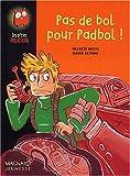 "Afficher ""Pas de bol pour Padbol !"""