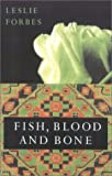 img - for Fish, Blood, and Bone book / textbook / text book
