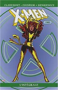 X-Men - Intégrale, tome 6 : 1982 par Chris Claremont