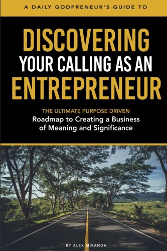 Discovering Your Calling as an Entrepreneur: The Ultimate Purpose-Driven Roadmap to Creating a Business of Meaning and - Miranda Map