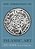The Formation of Islamic Art, Grabar, Oleg, 0300040466