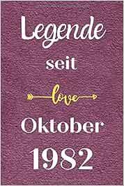 Legende seit Oktober 1982: Notizbuch a5 liniert softcover geburtstag geschenkideen frauen Männer, Geburtstagsgeschenk für Bruder Schwester Freunde kollege, geburtstag 38 jahre
