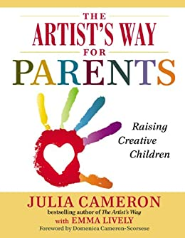 The artists way for parents raising creative children kindle the artists way for parents raising creative children by cameron julia lively fandeluxe Choice Image
