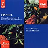 Handel: Organ Concertos - II; Music for the Royal Fireworks