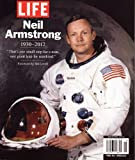 img - for Life Magazine - NEIL ARMSTRONG 1930-2012. Commemorative Issue. book / textbook / text book