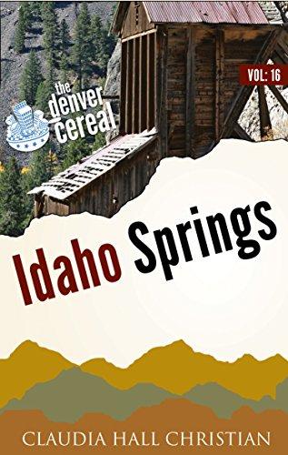 Idaho Springs (Denver Cereal Book 16)