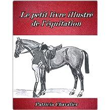 Le petit livre illustré de l'équitation (French Edition)