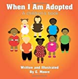 img - for When I Am Adopted by E. Moore (2008-12-22) book / textbook / text book