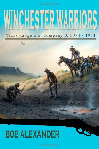 Download Winchester Warriors: Texas Rangers of Company D, 1874-1901 pdf epub