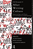 After Writing Culture : Epistemology and Praxis in Contemporary Anthropology, Association of Social Anthropologists Staff, 041515006X