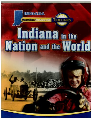 Macmillan McGraw Hill Timelinks Indiana in the Nation and the World Student Edition. (Hardcover)
