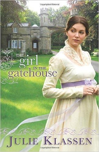 Laden Sie vollständige E-Books herunter The Girl in the Gatehouse RTF by Julie Klassen