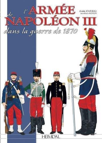 L'armée de Napoléon III: dans la guerre de 1870 (French Edition)