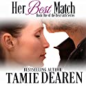 Her Best Match: The Best Girls, Book 1 Audiobook by Tamie Dearen Narrated by J. Grace Pennington