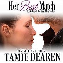 Her Best Match: The Best Girls, Book 1 Audiobook by Tamie Dearen Narrated by J. Grace Pennington
