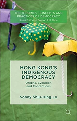Hong Kong's Indigenous Democracy: Origins, Evolution and