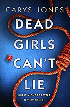 Dead Girls Can't Lie by [Jones, Carys]
