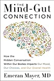 Combining cutting-edge neuroscience with the latest discoveries on the human microbiome, a practical guide in the tradition of The Second Brain, and The Good Gut that conclusively demonstrates the inextricable, biological link between mind and the...
