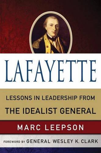 Lafayette: Lessons in Leadership from the Idealist General (World Generals Series)