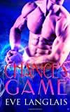 Chance's Game, Eve Langlais, 1495460878