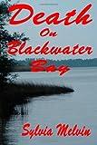 Death on Blackwater Bay, Sylvia Melvin, 1491017961
