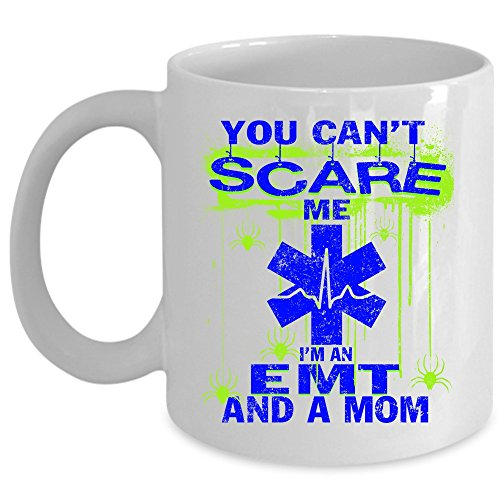 - Cute Gift For EMT Mom Coffee Mug, You Can't Scare Me I'm An EMT And A Mom Cup (Coffee Mug 11 Oz - WHITE)