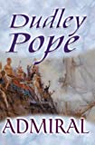 Front cover for the book Admiral by Dudley Pope