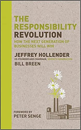 The Responsibility Revolution: How the Next Generation of Businesses Will Win