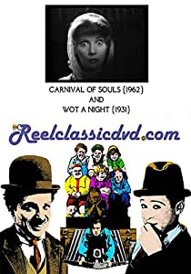 CARNIVAL OF SOULS (1962) and WOT A NIGHT (1931)