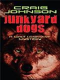 Junkyard Dogs (A Walt Longmire Mystery)