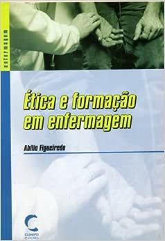 Ética e Formação em Enfermagem - 9789727961405 - Livros na