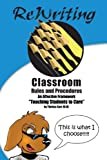 Rewriting Classroom Rules & Procedures: An Affective Framework: Teaching Students To Care