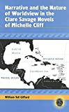img - for Narrative and the Nature of Worldview in the Clare Savage Novels of Michelle Cliff (Caribbean Studies) book / textbook / text book