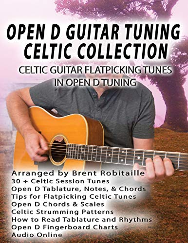 (Open D Guitar Tuning Celtic Flatpicking: Celtic Guitar Flatpicking Tunes in Open D Tuning)