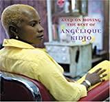 Keep on Moving: The Best of Angelique Kidjo by Kidjo, Angelique [Music CD]