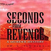 Seconds from Revenge: A Medical Murder Mystery | Dr. L. Jan Eira