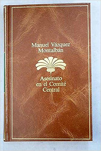 ASESINATO EN EL COMITE CENTRAL: Amazon.es: MANUEL VAZQUEZ ...