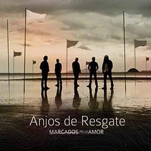 ANJOS MARCADOS RESGATE BAIXAR AMOR DE CD PELO