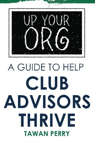 Up Your Org A Guide to Help Club Advisors Thrive