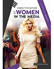 Objectification of Women in the Media (Women and Society)