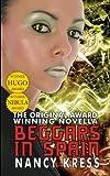 Beggars in Spain: The Original Hugo & Nebula Winning Novella