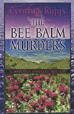 The Bee Balm Murders, Cynthia Riggs, 1410439372