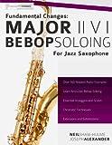 Fundamental Changes - Major ii V I Bebop Soloing for Jazz Saxophone (Volume 1)