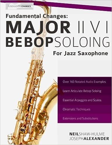 Fundamental Changes - Major ii V I Bebop Soloing for Jazz Saxophone