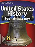United States History: Student Edition Beginnings to 1877 2012