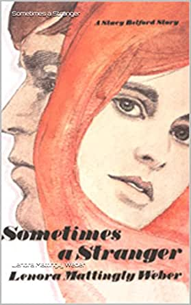 Amazon Com Sometimes A Stranger Katie Rose Belford